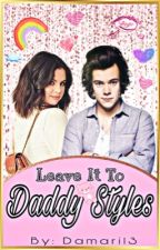 Leave It To Daddy Styles (h.s/harlena au) by Damari13