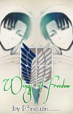 Wings Of Freedom (Levi's Twin//Attack On Titan Fanfiction) by p3nguin___