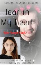 ~Tear In My Heart~ T.J fanfic by Call_Of_The_Night