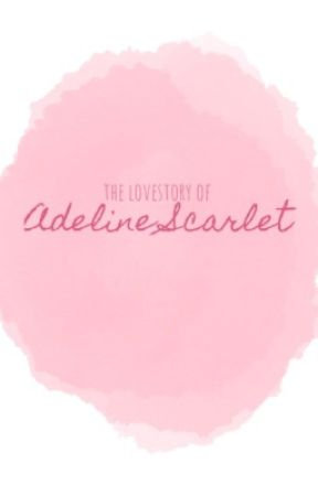 The love story of Adeline Scarlet by PaperPenInk