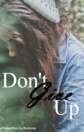 Don't Give Up by RiceLover