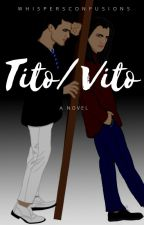 Tito/Vito [DISCONTINUED] by WhispersConfusions