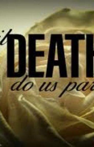 His last words were Till death do us part.