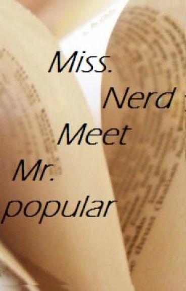 Miss.Nerd meet Mr. Popular