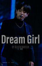 Dream Girl [Jungkook][Editing] by Rickthebarrior