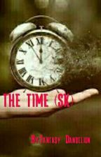 THE TIME (SK) by Fantasy_Dandelion