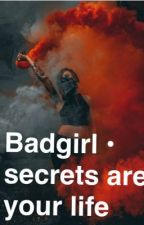 Badgirl • secrets are your life  by franziii2