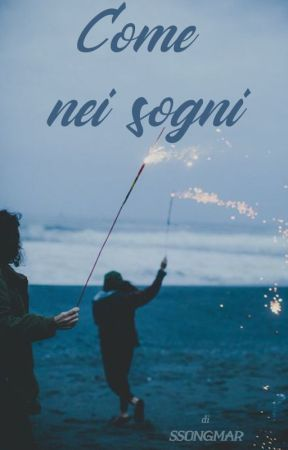 Come nei sogni by ssongmar