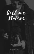 Call me Nature | Henry Danger ✔ by MsDaCookiee