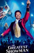 The Greatest showman by chelseaXxXo