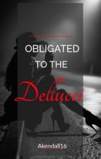 Obligated To The Dellucci by akendall16