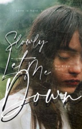 Slowly, Let Me Down  by Eastwards