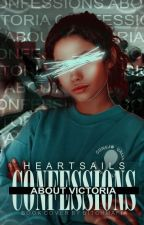 Confessions About Victoria by heartsails