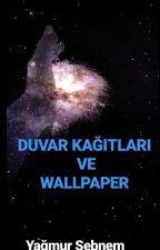 Duvar Kağıtları ve Wallpaper by Yagmur_dogan_