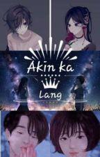 Akin Ka Lang by Mabangixcs
