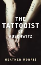 The Tattooist Of Auschwitz - chapter summaries and opinions by weirdo1774
