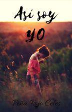 Asi soy yo! by CelesP_