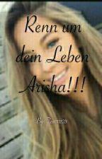 Renn um dein Leben Arisha!!! by Mrs_unknown_22