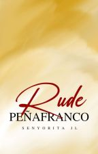 RUDE (Peñafranco Series #3) by jane_laurel