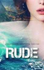 RUDE (Peñafranco Series #3) by jane_laurel