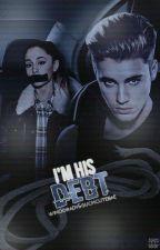 I'm His Debt / j.b [BOOK I] by -winogrady