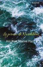 Le pirate de Northblue - Arc post Marine Ford by MariePauleDunant