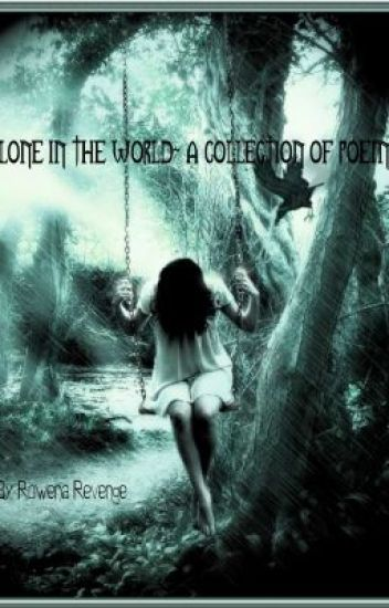 Alone In The World~ a collection of poems
