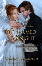 Charmed by Knight by MarieHiggins