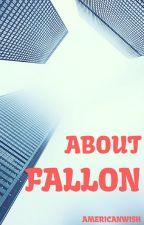 About Fallon by AmericanWish