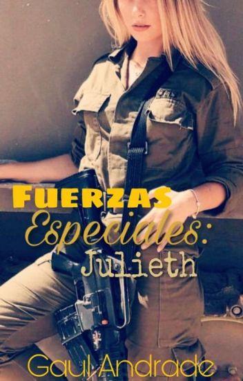 Fuerzas Especiales: Julieth [EDITANDO]