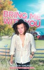 Bring me with you ❀ L.S by Harrymymedicine