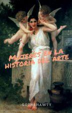 Mujeres en la historia del arte by -gothshawty