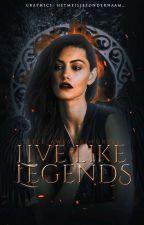 Live like Legends 🔱 ⁽ ᶜᵒᵐᶤᶰᵍ ˢᵒᵒᶰ ⁾ by -shadowveins