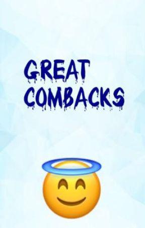 Great comebacks  by xstarwishx