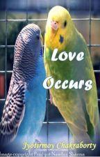 Love Occurs by JyotirmoyChakraborty