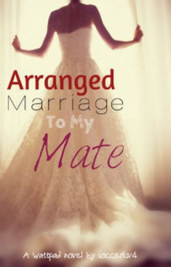 Arranged Marriage to my Mate [Completed but Editing]