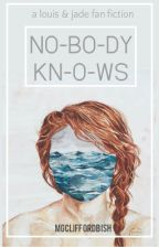 Nobody Knows || Louis Tomlinson by mgcliffordbish