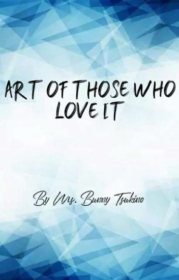 Art Of Those Who Love It
