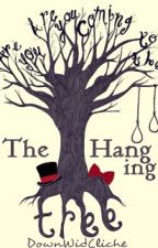 The Hanging Tree ✔️ by DownWidCliche