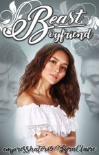 BEAST Boyfriend (The Ten Chapters To Her Happiness) [♥#KathNielReads♥] by empresshater15
