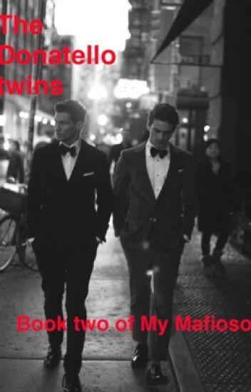 The Donatello Twins (book two of My Mafioso)