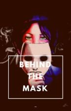 Behind the mask by rosesareblue01