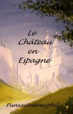 Le Château en Espagne by Punxsutawneyphil