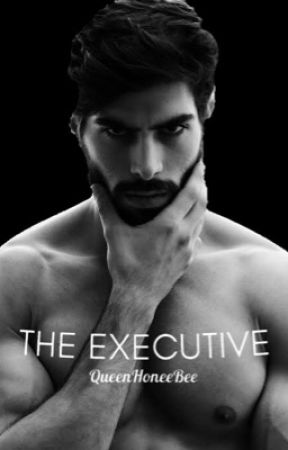 The Executive (18+ Only) by QueenHoneeBee