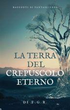 La Terra del Crepuscolo Eterno by fprbros