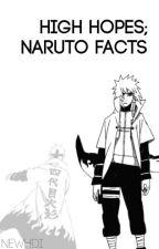 high hopes; naruto facts by newhdi