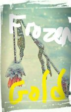 Frozen Gold (TGAAGG fanfic) by countrygirl110901