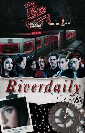 Riverdaily by WattRiverdale