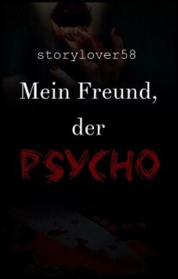 Mein Freund, der Psycho