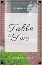 Table for Two (2PARK✔️) by painted_kyun